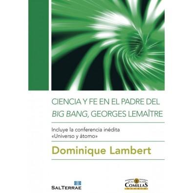 Ciencia y fe en el padre del Big Bang, Georges Lemaître