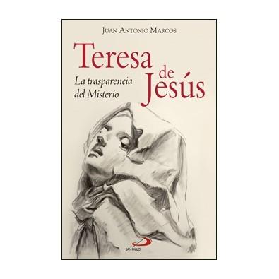Teresa de Jesús. La trasparencia del Misterio