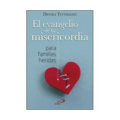 El Evangelio de la misericordia. Para familias heridas