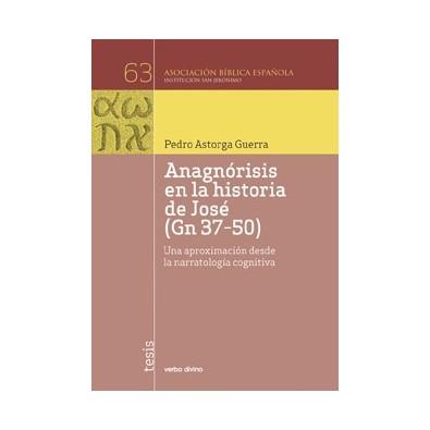 Anagnórisis en la historia de José (Gn 37-50)