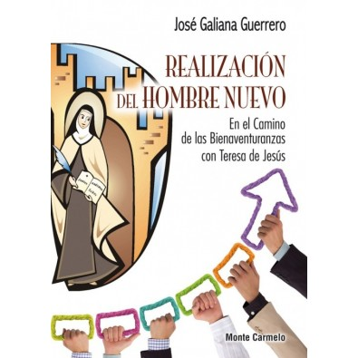 Realización del hombre nuevo. En el Camino de las Bienaventuranzas con Teresa de Jesús