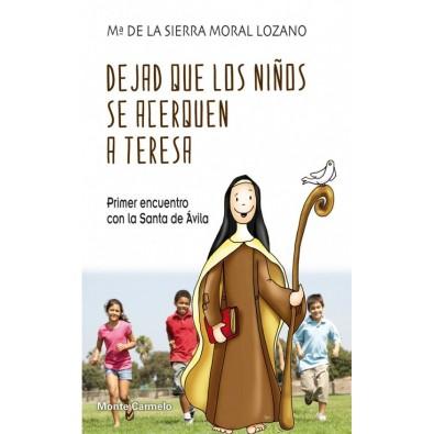 Dejad que los niños se acerquen a Teresa. Primer encuentro con la Santa de Ávila