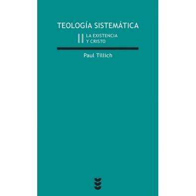 Teología Sistemática II. La existencia y Cristo