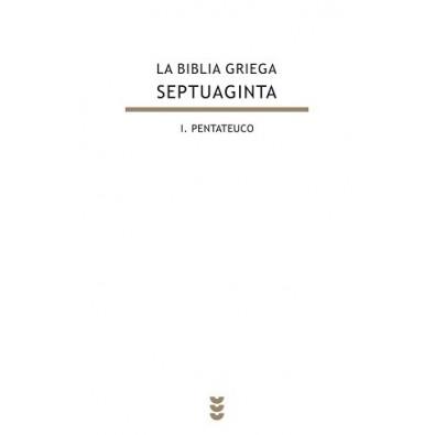 La Biblia Griega Septuaginta I. Pentateuco