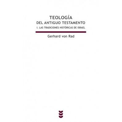Teología del Antiguo Testamento. I. Las tradiciones históricas de Israel
