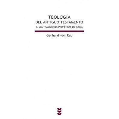 Teología del Antiguo Testamento. II. Las tradiciones proféticas de Israel