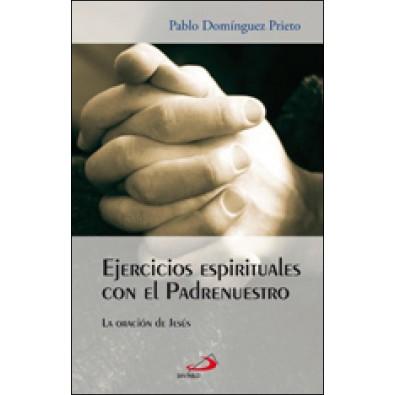 Ejercicios espirituales con el Padrenuestro. La oración de Jesús