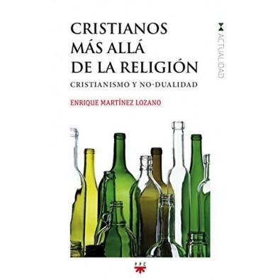 Cristianos más allá de la religión. Cristianismo y no dualidad
