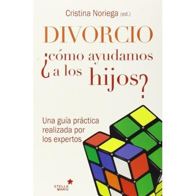 Divorcio ¿Cómo ayudamos a nuestros hijos?