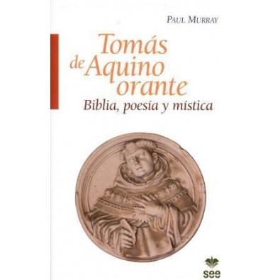 Tomás de Aquino orante. Biblia, poesía y mística