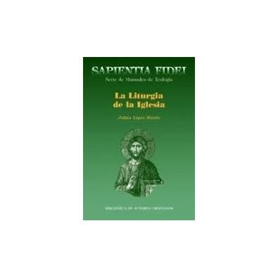 La liturgia de la Iglesia. Teología, historia, espiritualidad y pastoral