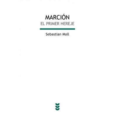 Marción. El primer hereje