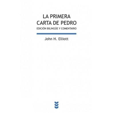 La primera carta de Pedro. Edición bilingüe y comentario