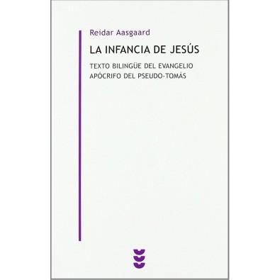 La infancia de Jesús. Texto bilingüe del evangelio apócrifo del pseudo-Tomás