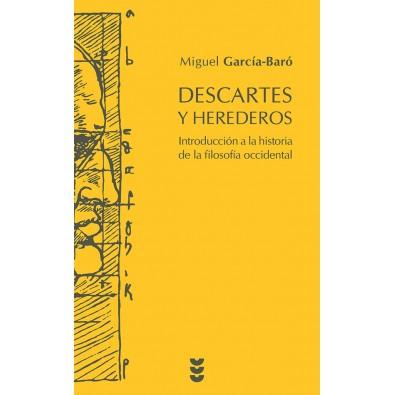 Descartes y herederos. Introducción a la historia de la filosofía occidental