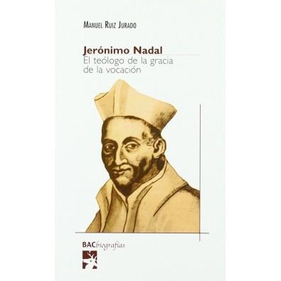 Jerónimo Nadal. El teólogo de la gracia de la vocación