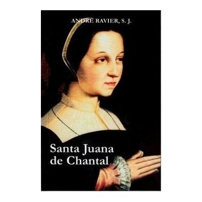 Santa Juana de Chantal. La mujer y la santa