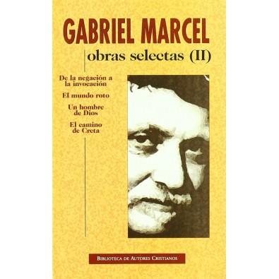 Obras selectas de Gabriel Marcel. II