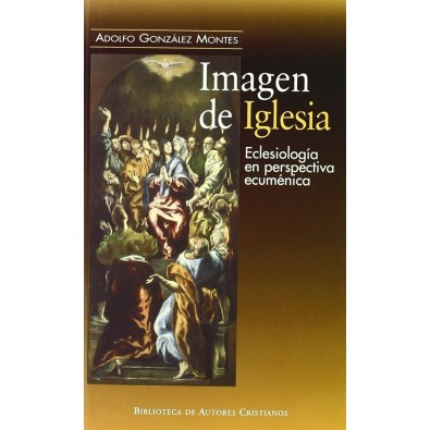 Imagen de Iglesia: Eclesiología en perspectiva ecuménica