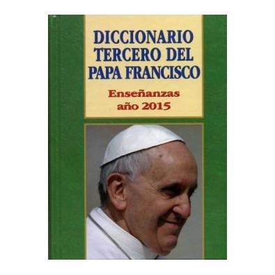 Diccionario Tercero del Papa Francisco. Enseñanzas año 2015