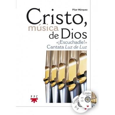 Cristo, Música de Dios. ¡Escuchadle! Cantata Luz de Luz