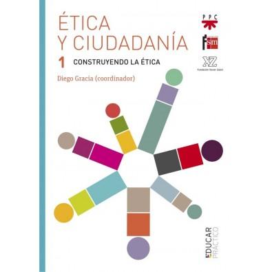 Ética y ciudadanía 1. Construyendo la ética