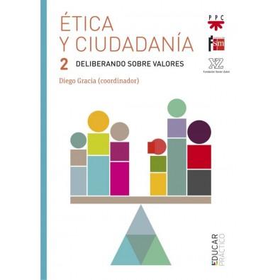 Ética y ciudadanía 2. Deliberando sobre valores