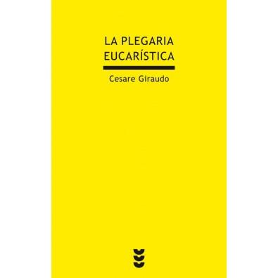 La Plegaria eucarística. Culmen y fuente de la divina liturgia