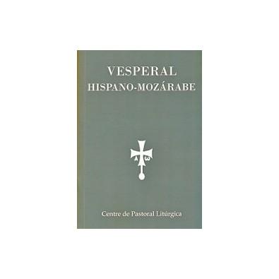 Visperal Hispano-mozárabe. Textos escogidos para la oración de la tarde