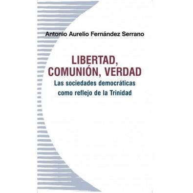 Libertad, comunión, verdad. Las sociedades democráticas como reflejo de la Trinidad