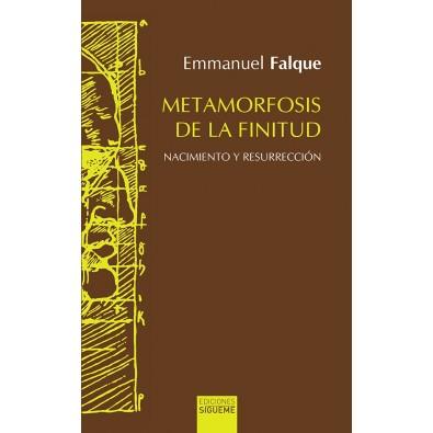 Metamorfosis de la finitud. Ensayo filosófico sobre el nacimiento y la resurrección