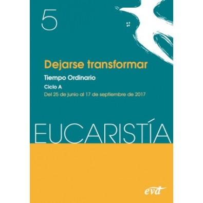 Dejarse transformar (Revista Eucaristía). Tiempo ordinario. Ciclo A