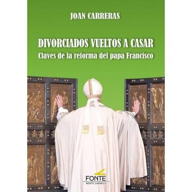 Divorciados vueltos a casar. Claves de la reforma del papa Francisco