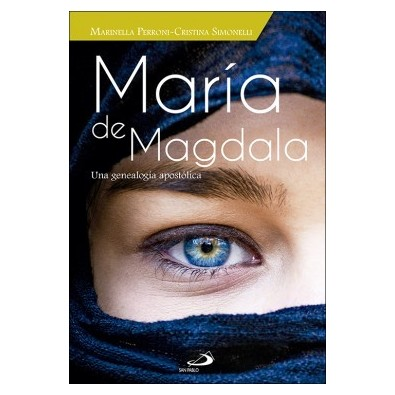 María de Magdala. Una genealogía apostólica