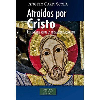 Atraídos por Cristo. Reflexiones sobre la formación sacerdotal