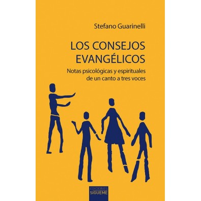 Los consejos evangélicos. Notas psicológicas y espirituales de un canto a tres voces