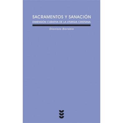 Sacramentos y sanación. Dimensión curativa de la liturgia cristiana