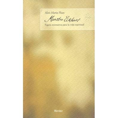 Maestro Eckhart. Figura normativa para la vida espiritual