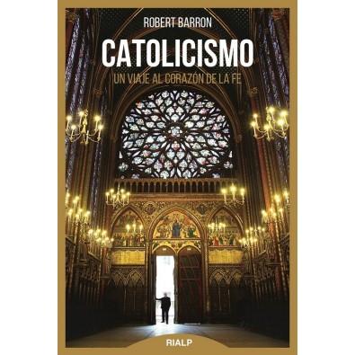 Catolicismo. Un viaje al corazón de la fe