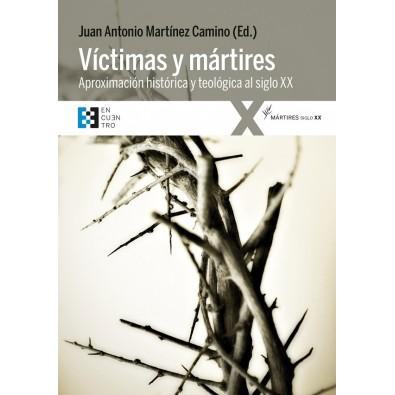 Víctimas y mártires. Aproximación histórica y teológica al siglo XX