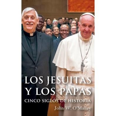 Los jesuitas y los papas. Cinco siglos de historia