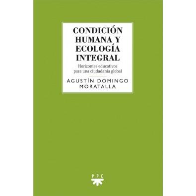 Condición humana y ecología integral