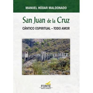 San Juan de la Cruz. Cántico Espiritual - Todo amor
