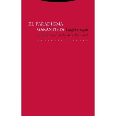 El paradigma garantista. Filosofía crítica del derecho penal