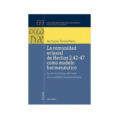 La comunidad eclesial de Hechos 2,42-47 como modelo hermenéutico