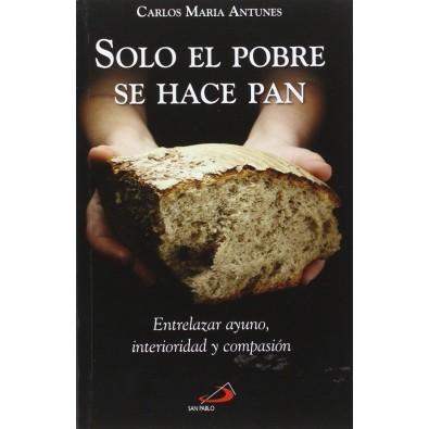 Solo el pobre se hace pan