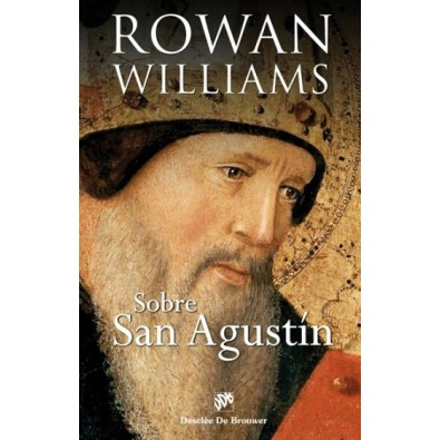 Sobre San Agustín. Un enfoque renovado y vivificador del pensamiento agustiniano