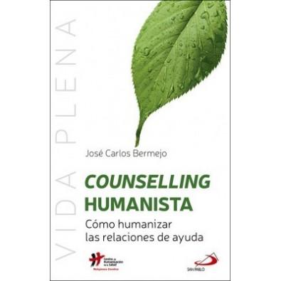 Counselling humanista. Cómo humanizar las relaciones de ayuda