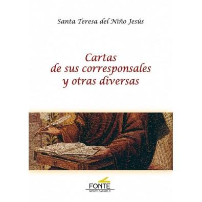Santa Teresa del Niño Jesús. Cartas de sus corresponsales y otras diversas
