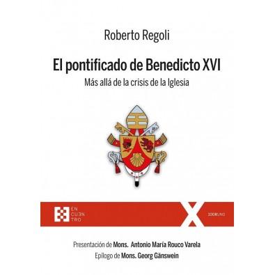 El pontificado de Benedicto XVI. Más allá de la crisis de la Iglesia